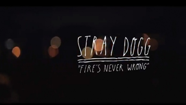 Stray Dogg - Fire's Never Wrong