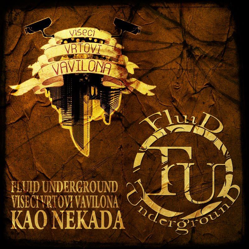Fluid Underground i Viseći Vrtovi Vavilona - Kao nekada
