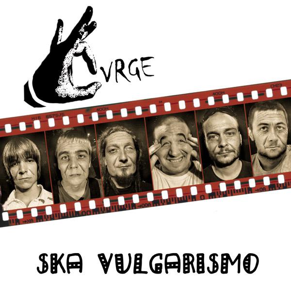 Čvrge - Ska Vulgarismo