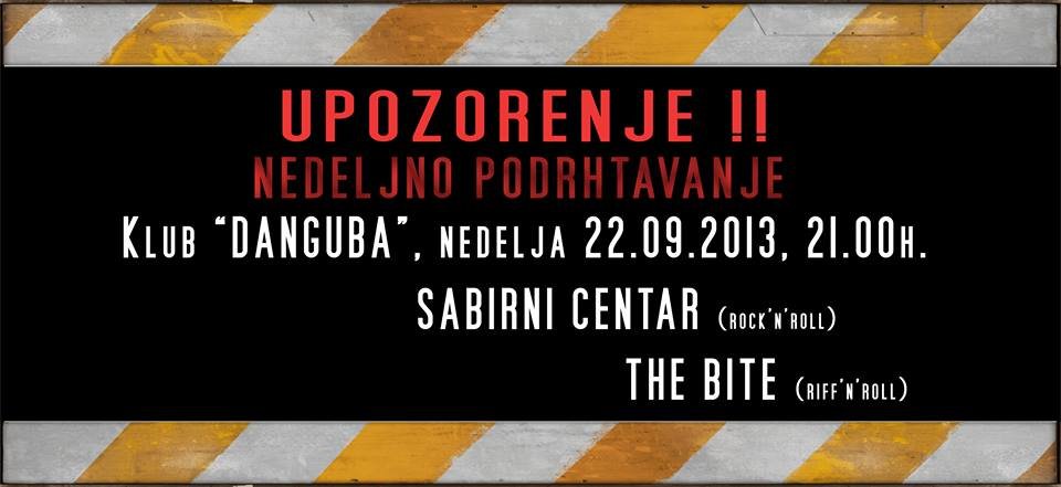 The Bite & Sabirni centar @ Klub Danguba