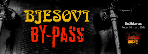 Bjesovi & By-Pass @ Vračar Rocks!
