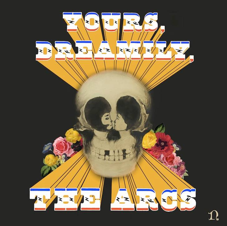 The Arcs - Yours, Dreamily